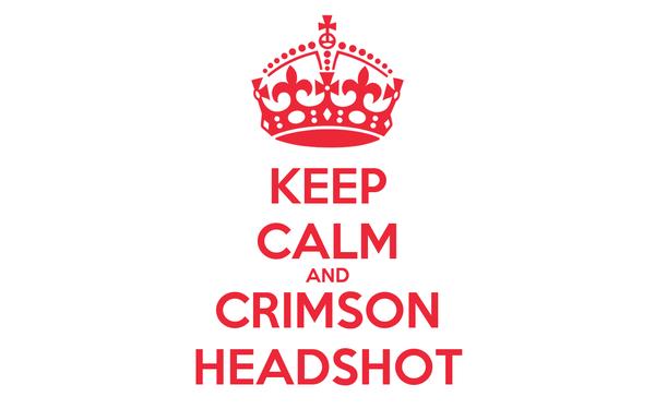 KEEP CALM AND CRIMSON HEADSHOT