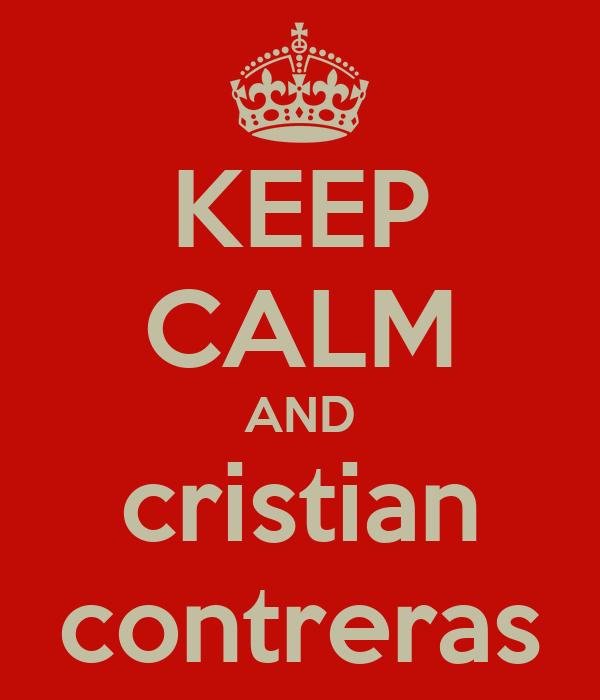 KEEP CALM AND cristian contreras