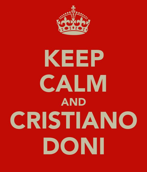 KEEP CALM AND CRISTIANO DONI