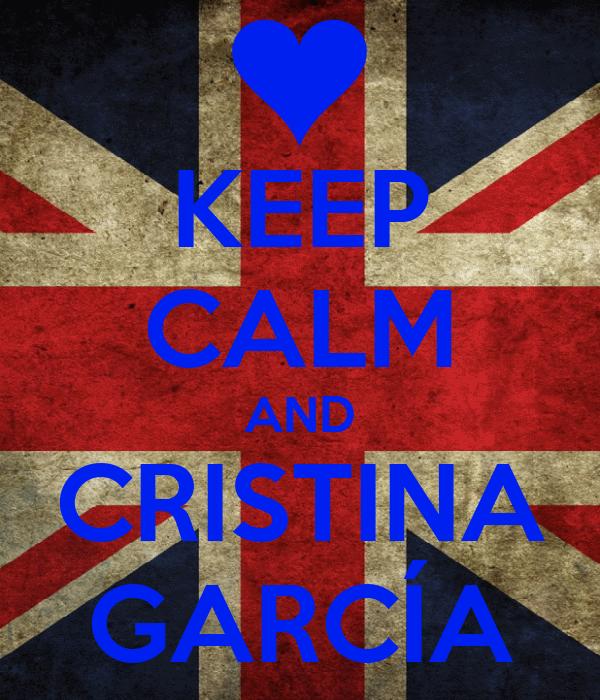 KEEP CALM AND CRISTINA GARCÍA