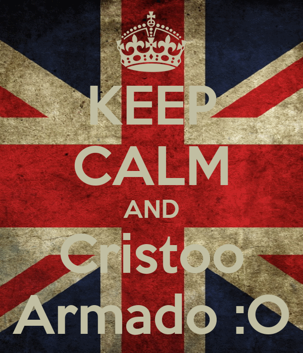 KEEP CALM AND Cristoo Armado :O