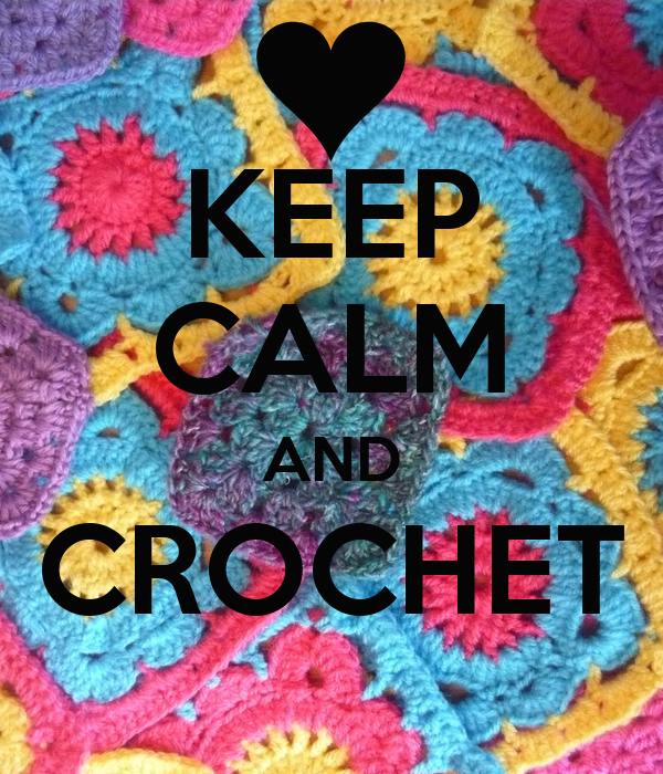 KEEP CALM AND CROCHET
