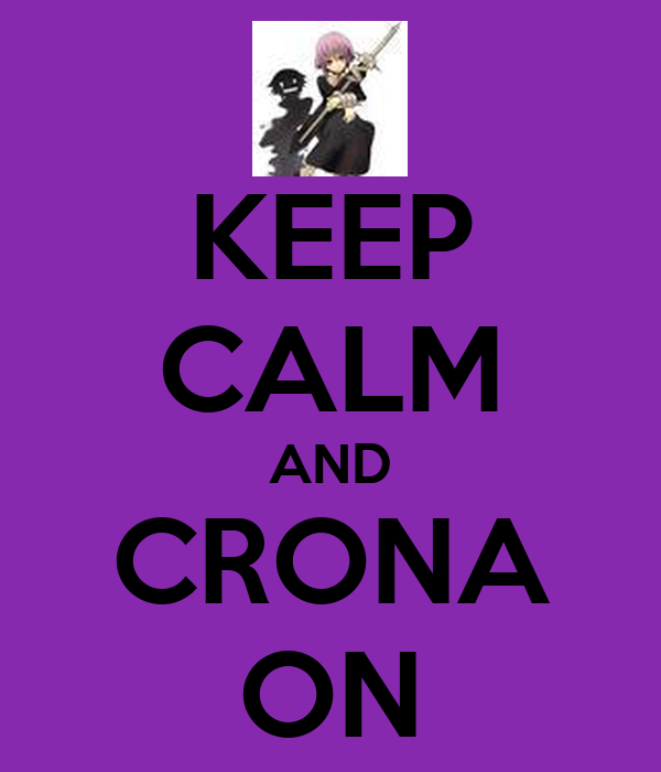 KEEP CALM AND CRONA ON