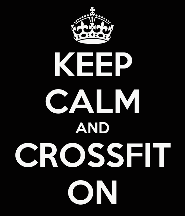 KEEP CALM AND CROSSFIT ON