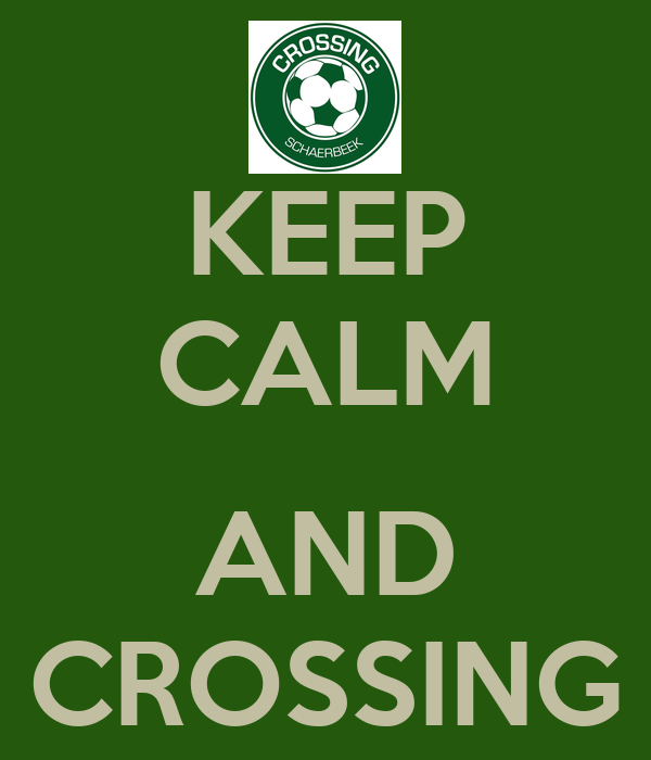 KEEP CALM  AND CROSSING
