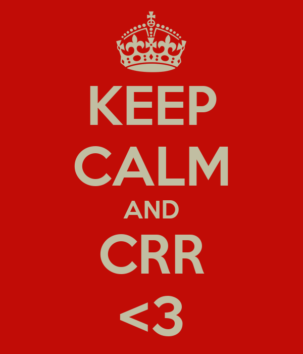 KEEP CALM AND CRR <3