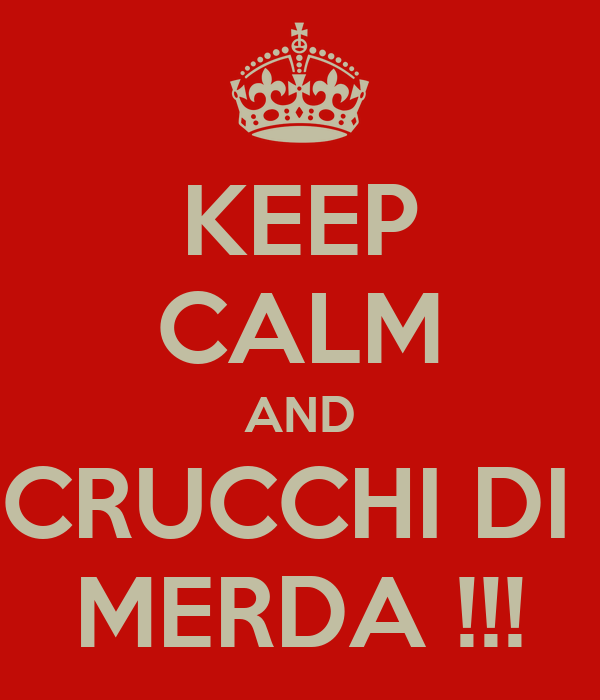 keep-calm-and-crucchi-di-merda.jpg