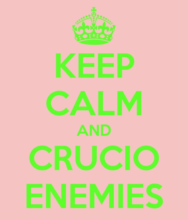 KEEP CALM AND CRUCIO ENEMIES