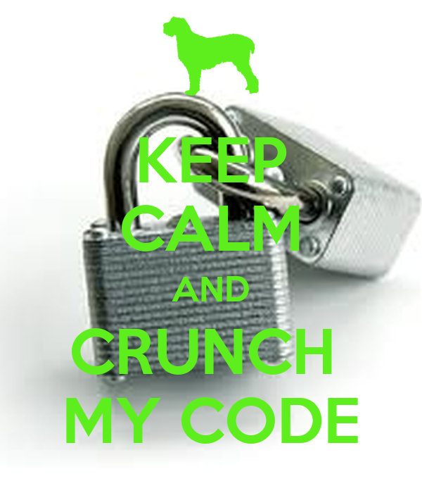 KEEP CALM AND CRUNCH  MY CODE