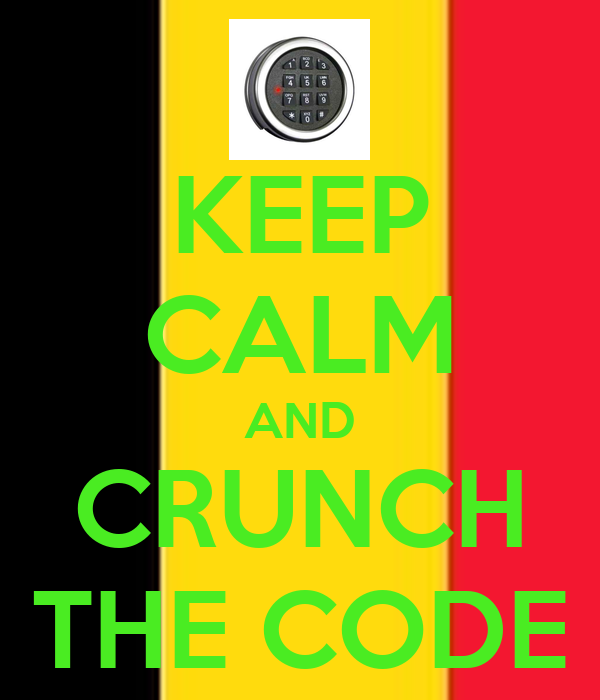 KEEP CALM AND CRUNCH THE CODE