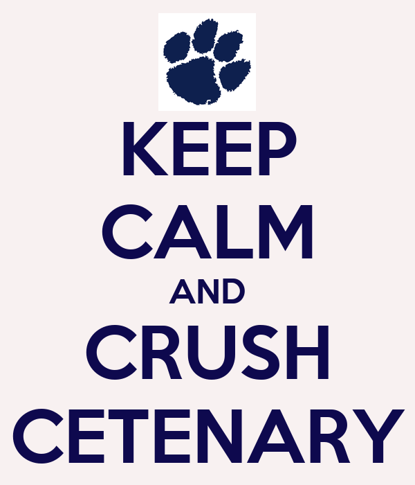 KEEP CALM AND CRUSH CETENARY