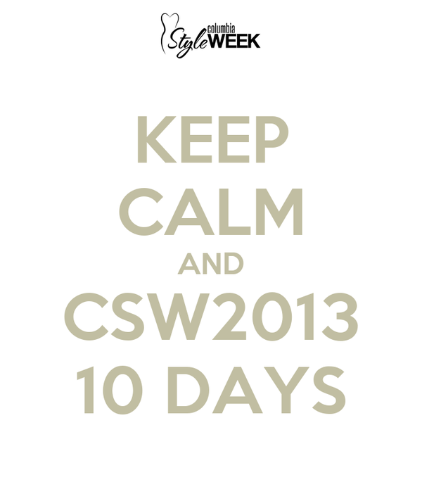 KEEP CALM AND CSW2013 10 DAYS