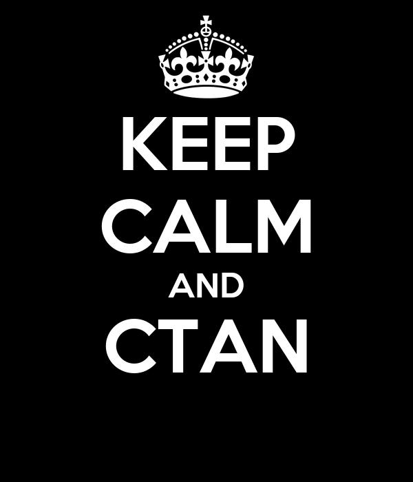 KEEP CALM AND CTAN