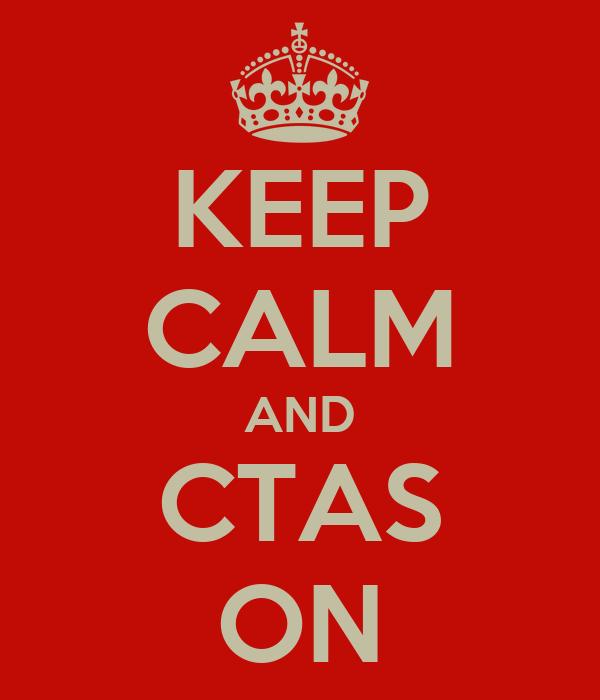 KEEP CALM AND CTAS ON