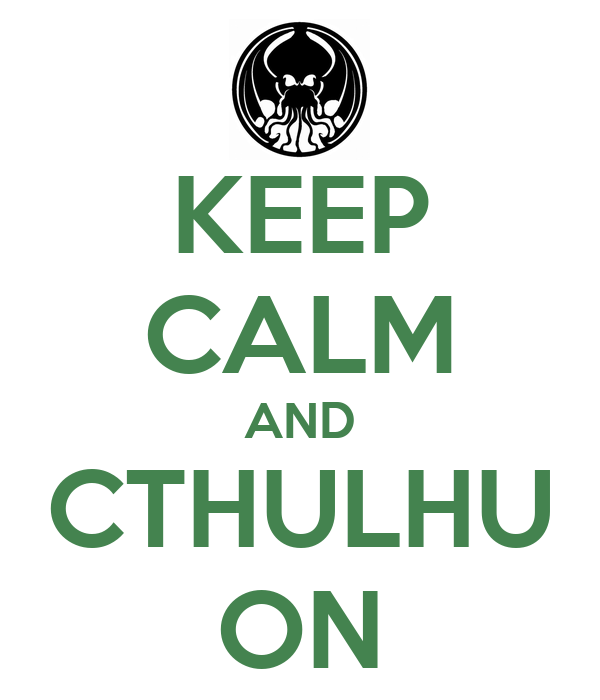 KEEP CALM AND CTHULHU ON