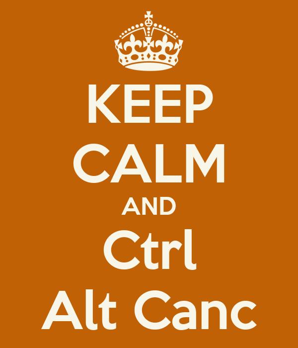 KEEP CALM AND Ctrl Alt Canc