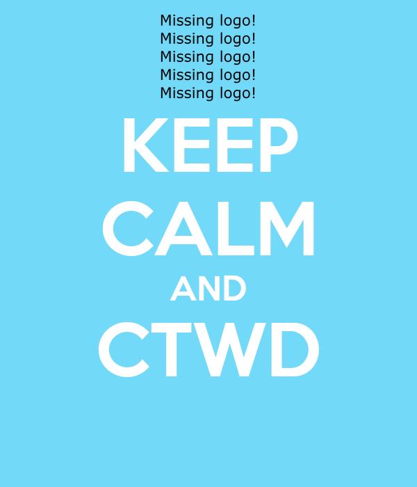 KEEP CALM AND CTWD
