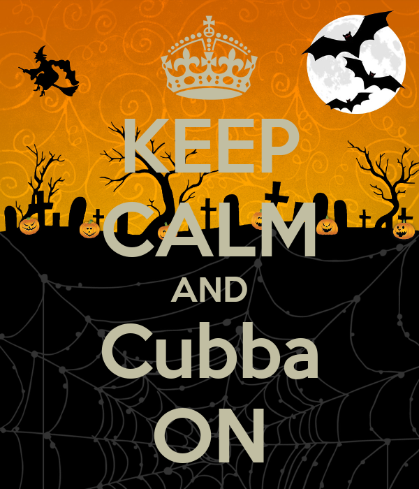 KEEP CALM AND Cubba ON