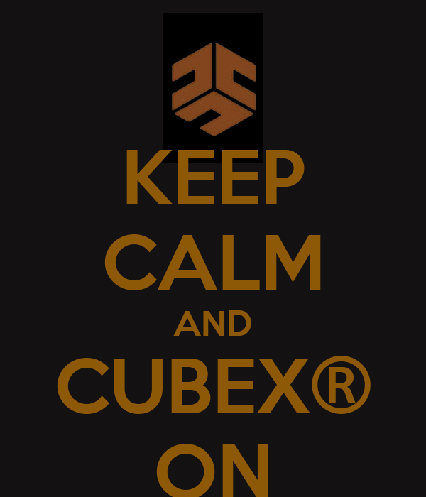 KEEP CALM AND CUBEX® ON