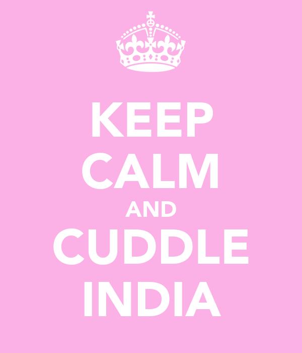 KEEP CALM AND CUDDLE INDIA