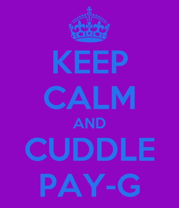KEEP CALM AND CUDDLE PAY-G