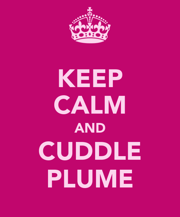 KEEP CALM AND CUDDLE PLUME