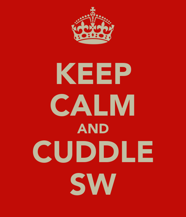 KEEP CALM AND CUDDLE SW