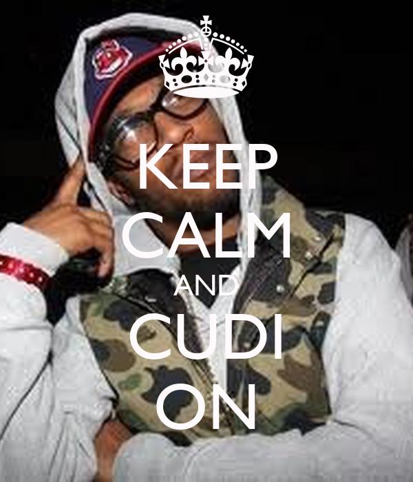 KEEP CALM AND CUDI ON
