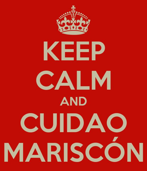 KEEP CALM AND CUIDAO MARISCÓN