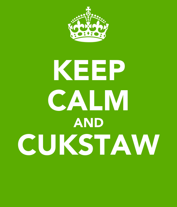 KEEP CALM AND CUKSTAW