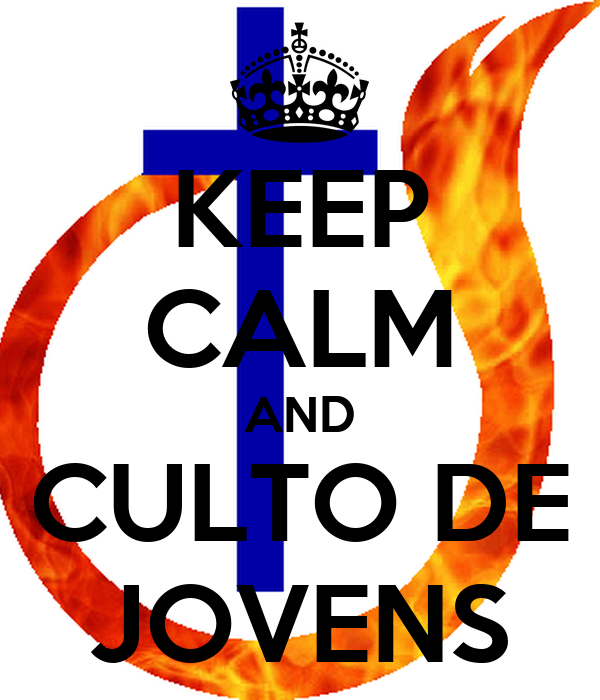 KEEP CALM AND CULTO DE JOVENS