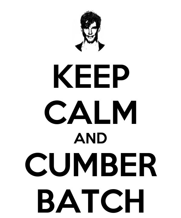 KEEP CALM AND CUMBER BATCH