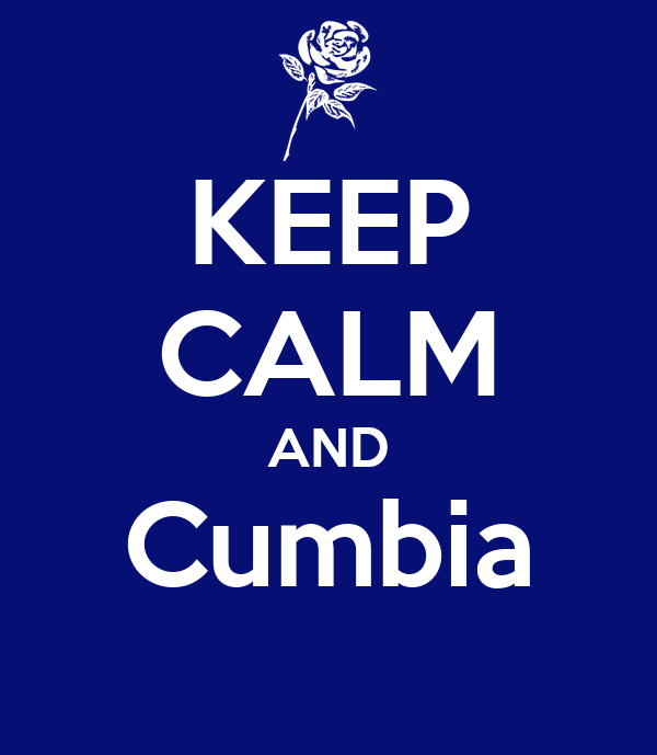 KEEP CALM AND Cumbia