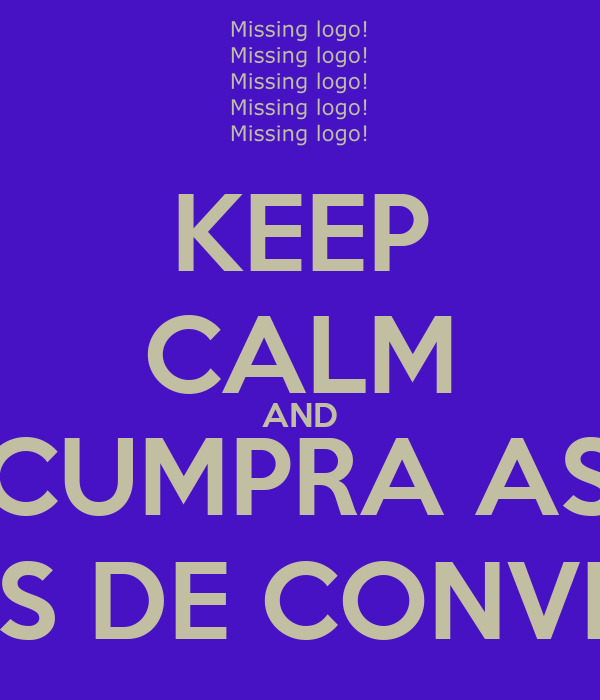 KEEP CALM AND CUMPRA AS NORMAS DE CONVIVÊNCIA