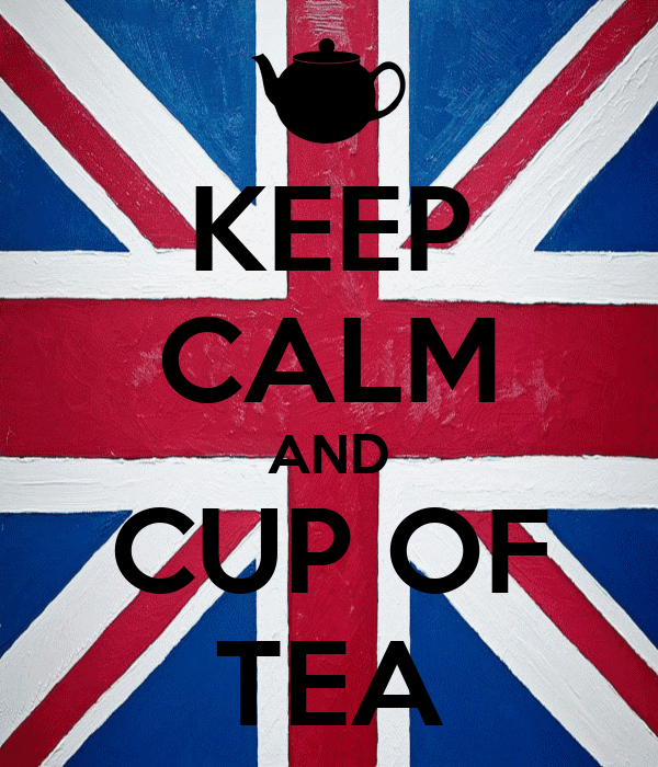 KEEP CALM AND CUP OF TEA