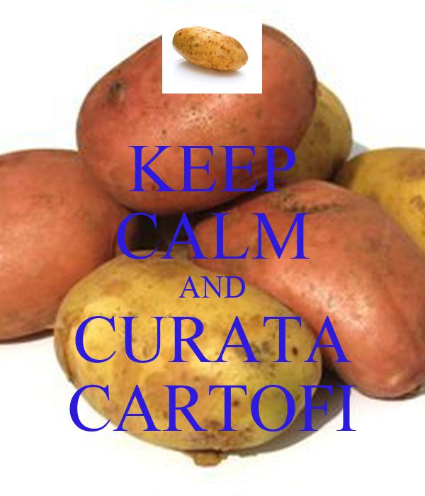 KEEP CALM AND CURATA CARTOFI