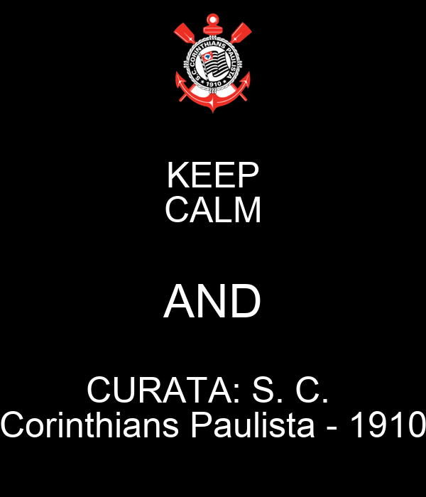 KEEP CALM AND CURATA: S. C.  Corinthians Paulista - 1910