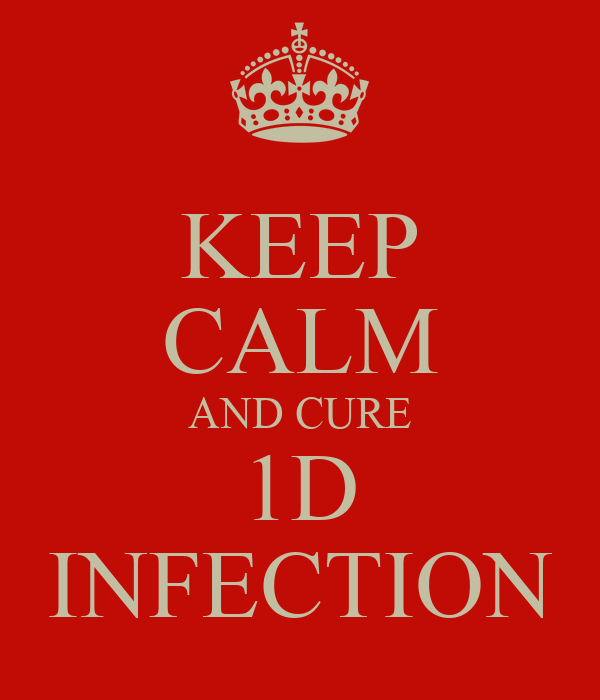 KEEP CALM AND CURE 1D INFECTION