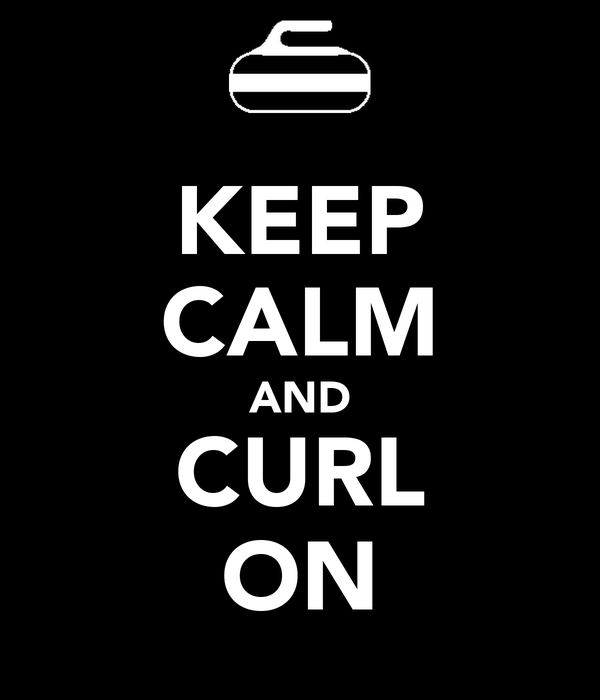 KEEP CALM AND CURL ON