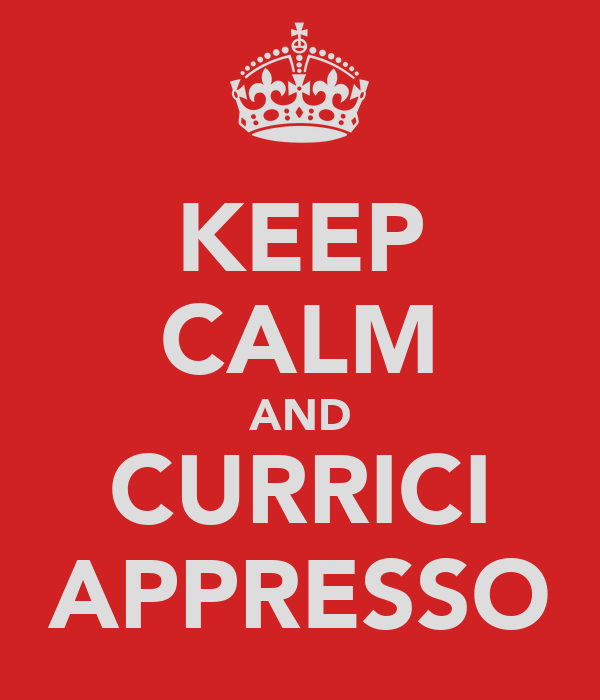 KEEP CALM AND CURRICI APPRESSO