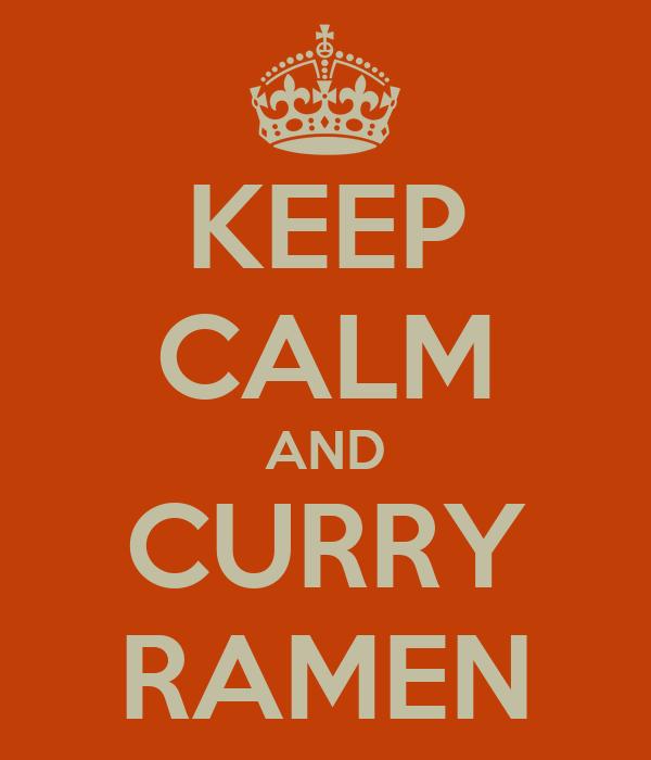 KEEP CALM AND CURRY RAMEN