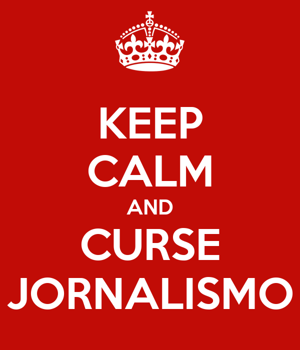 KEEP CALM AND CURSE  JORNALISMO