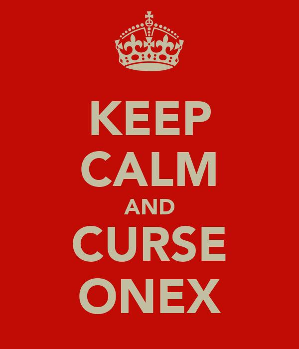KEEP CALM AND CURSE ONEX