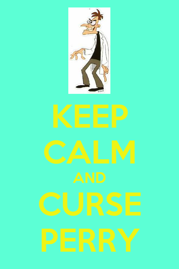 KEEP CALM AND CURSE PERRY
