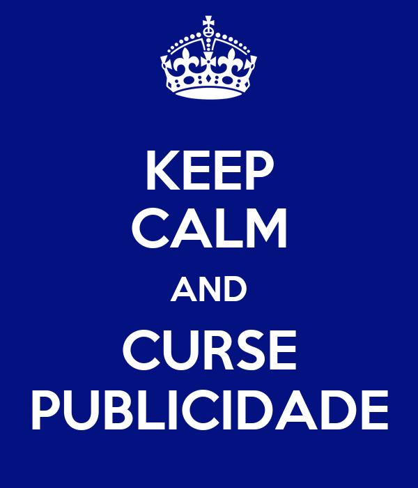 KEEP CALM AND CURSE PUBLICIDADE