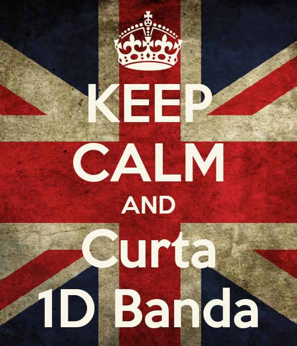 KEEP CALM AND Curta 1D Banda