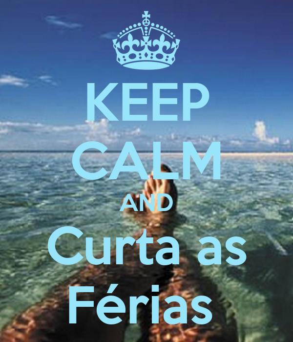 KEEP CALM AND Curta as Férias