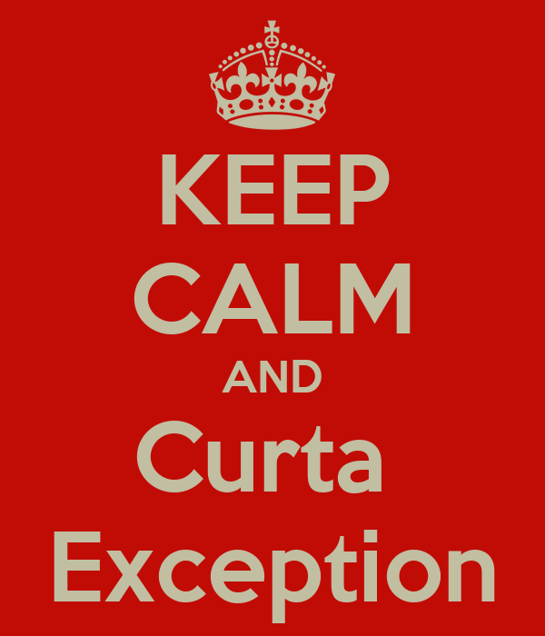 KEEP CALM AND Curta  Exception