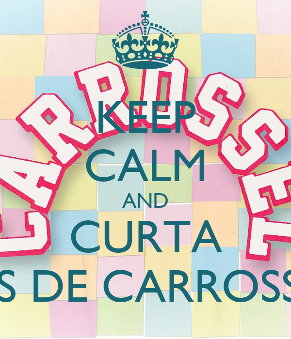 KEEP CALM AND CURTA FÃS DE CARROSSEL