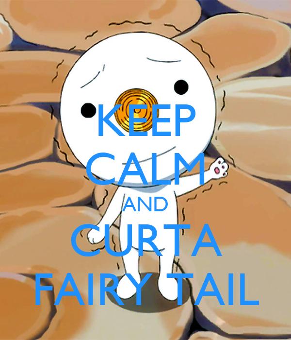 KEEP CALM AND CURTA FAIRY TAIL